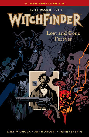 Witchfinder Volume 2: Lost and Gone Forever by Mike Mignola