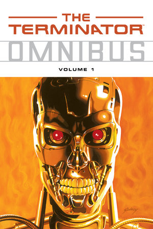 Terminator Omnibus Volume 1 by James A. Robinson