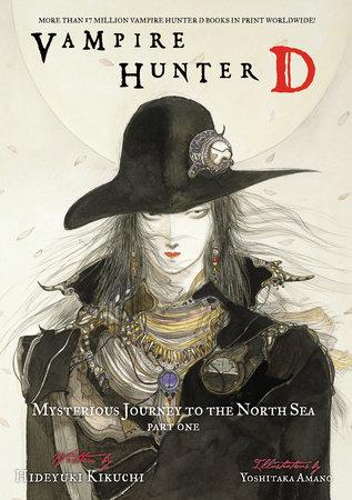 Vampire Hunter D Volume 7: Mysterious Journey to the North Sea, Part One by Hideyuki Kikuchi