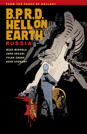 B.P.R.D. Hell on Earth Volume 3: Russia by Mike Mignola