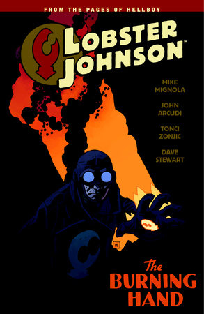 Lobster Johnson Volume 2: The Burning Hand by Mike Mignola, Various Artists