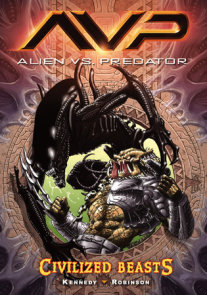 Aliens vs. Predator Volume 2 Civilized Beasts