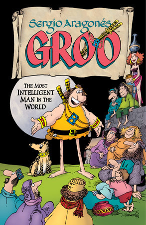 Sergio Aragones' Groo: The Most Intelligent Man in the World by Sergio Aragones, Various Artists