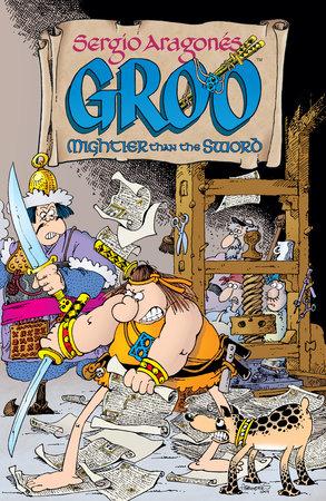 Sergio Aragones' Groo: Mightier than the Sword by Sergio Aragones