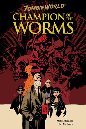 ZombieWorld: Champion of the Worms (2nd edition) by Mike Mignola