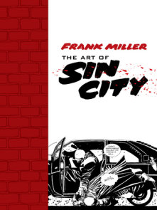 Frank Miller: The Art of Sin City