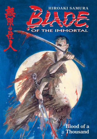Blade of the Immortal Volume 1: Blood of a Thousand by Hiroaki Samura, Various Artists