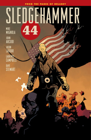 Sledgehammer 44 Volume 1 by Mike Mignola and John Arcudi