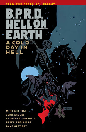 B.P.R.D. Hell on Earth Volume 7: A Cold Day in Hell by Mike Mignola