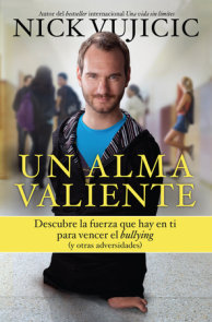 Un alma valiente / Stand Strong: You Can Overcome Bullying (and Other Stuff That Keeps You Down