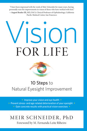 Vision for Life, Revised Edition by Meir Schneider, Ph.D.