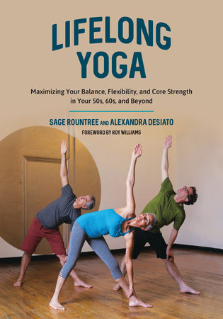Lifelong Yoga by Sage Rountree and Alexandra DeSiato