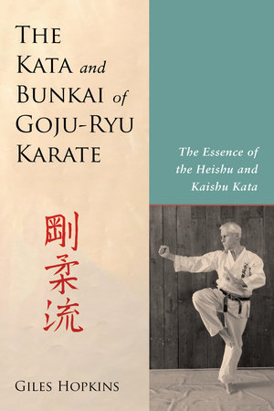 The Kata and Bunkai of Goju-Ryu Karate by Giles Hopkins
