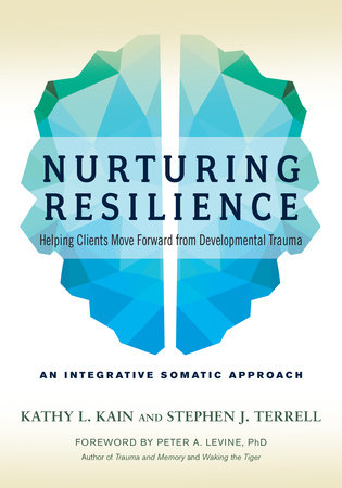 Nurturing Resilience by Kathy L. Kain and Stephen J. Terrell
