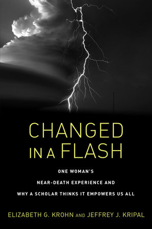 Changed in a Flash by Elizabeth G. Krohn and Jeffrey J. Kripal