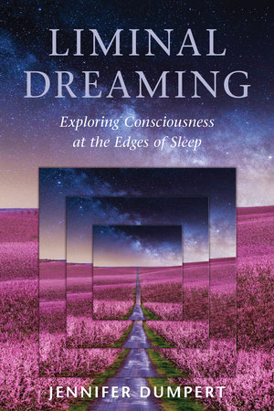 Liminal Dreaming by Jennifer Dumpert