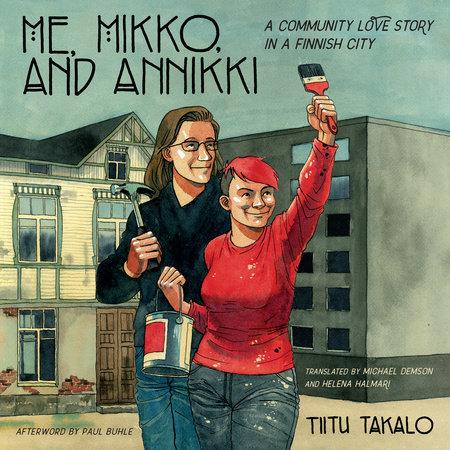 Me, Mikko, and Annikki by Tiitu Takalo
