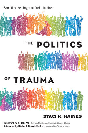 The Politics of Trauma by Staci K. Haines