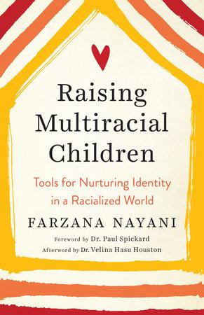 Raising Multiracial Children by Farzana Nayani