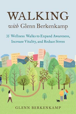 Walking with Glenn Berkenkamp by Glenn Berkenkamp