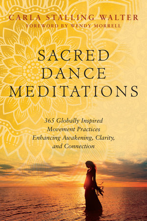 Sacred Dance Meditations by Carla Stalling Walter