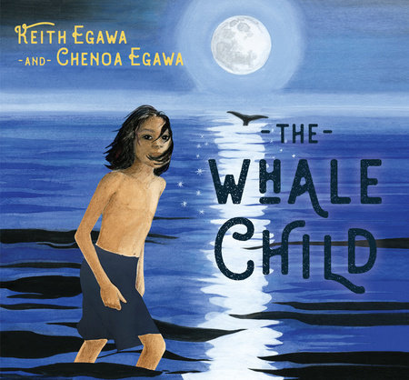 The Whale Child by Keith Egawa and Chenoa Egawa