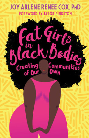 Fat Girls in Black Bodies by Joy Arlene Renee Cox, Ph.D.