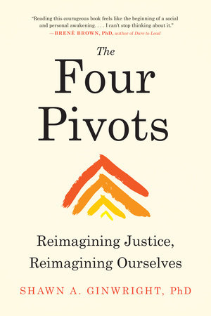 The Four Pivots by Shawn A. Ginwright, PhD