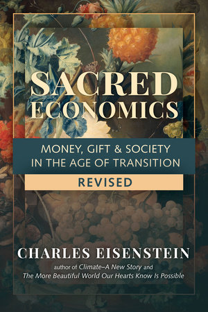 Sacred Economics, Revised by Charles Eisenstein
