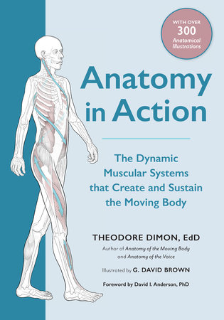 Anatomy in Action by Theodore Dimon, Jr.