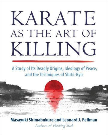 Karate as the Art of Killing by Leonard J. Pellman and Masayuki Shimabukuro