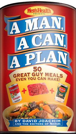 A Man, a Can, a Plan by David Joachim and Editors of Men's Health Magazi