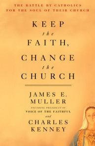 Keep The Faith, Change The Church