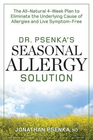 Dr. Psenka's Seasonal Allergy Solution by Jonathan Psenka