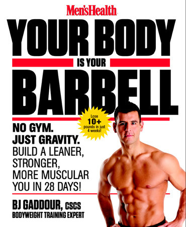 Men's Health Your Body is Your Barbell by Bj Gaddour and Editors of Men's Health Magazi