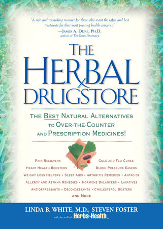 The Herbal Drugstore by Linda B. White, Steven Foster and The Staff Of Herbs For Health