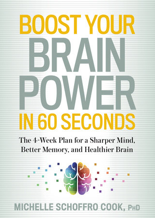 Boost Your Brain Power in 60 Seconds by Michelle Schoffro Cook