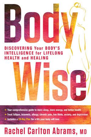 BodyWise by Rachel Carlton Abrams, M.D.