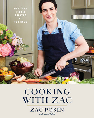 Cooking with Zac by Zac Posen and Raquel Pelzel