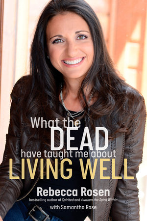 What the Dead Have Taught Me About Living Well by Rebecca Rosen and Samantha Rose