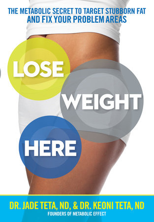 Lose Weight Here by Jade Teta and Keoni Teta