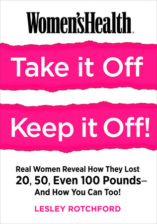 Women's Health Take It Off! Keep It Off! by Lesley Rotchford and Editors of Women's Health Maga