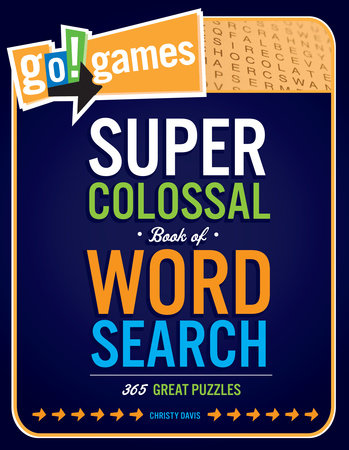 Go!Games Super Colossal Book of Word Search by Christy Davis