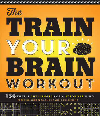 The Train Your Brain Workout by Peter De Schepper and Frank Coussement