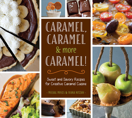 Caramel, Caramel & More Caramel! by Michal Moses and Ivana Nitzan