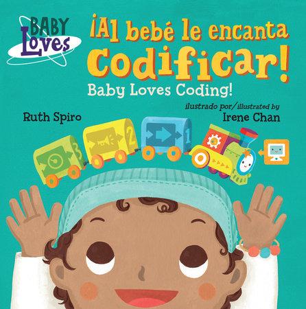 ¡Al bebé le encanta codificar! / Baby Loves Coding! by Ruth Spiro