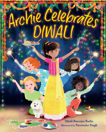 Archie Celebrates Diwali by Mitali Banerjee Ruths