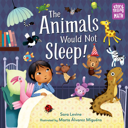 The Animals Would Not Sleep! by Sara Levine