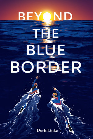 Beyond the Blue Border by Dorit Linke