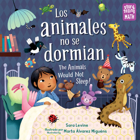 Los animales no se dormian/The Animals Would Not Sleep by Sara Levine